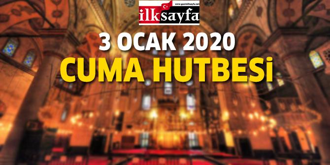 3 Ocak 2020 Cuma Hutbesi yayınlandı! - Diyanet İşleri Başkanlığı 3.01.2020