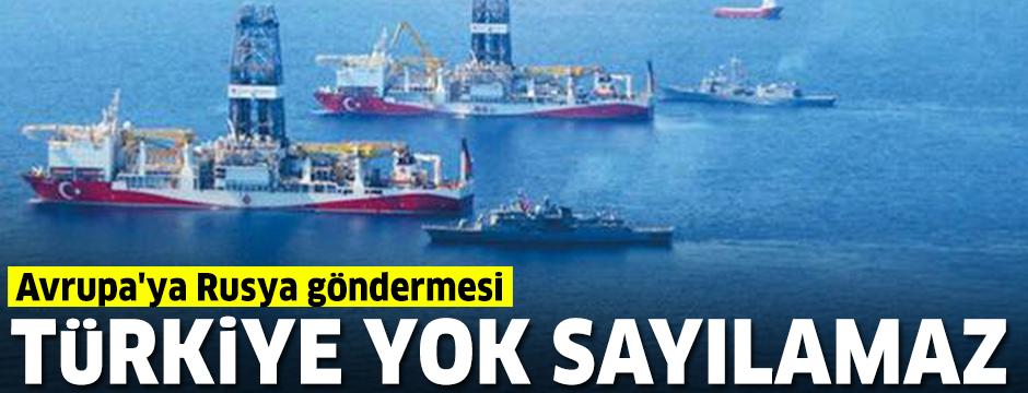Avrupa'ya Rusya göndermesi: Türkiye'yi de karşınıza alamazsınız