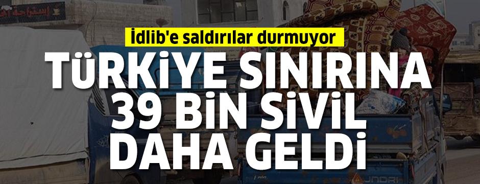 Türkiye sınırına 39 bin sivil daha geldi