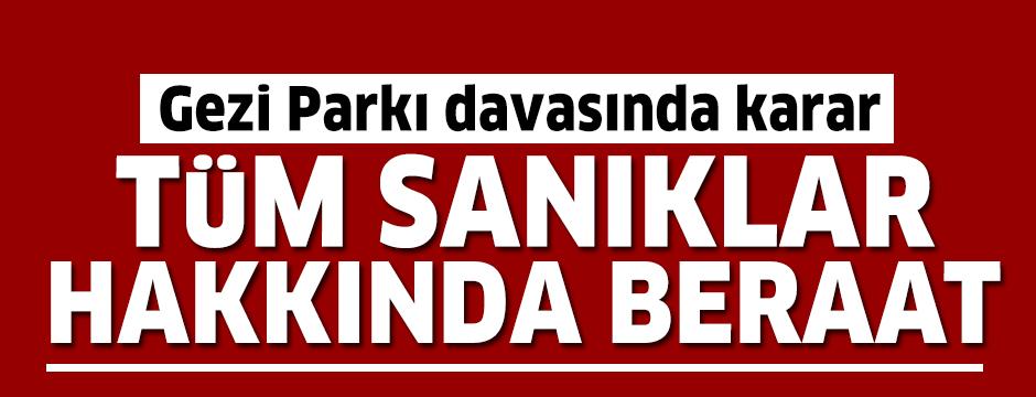 Gezi Parkı davasında karar: Tüm sanıklar hakkında beraat