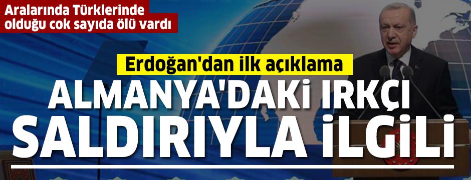 Cumhurbaşkanı Erdoğan'dan Almanya'daki ırkçı saldırıyla ilgili ilk açıklama