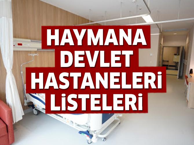 Haymana Devlet Hastaneleri Listesi.. Haymana'daki Devlet Hastanelerinin Adresleri ve Telefonları 2020