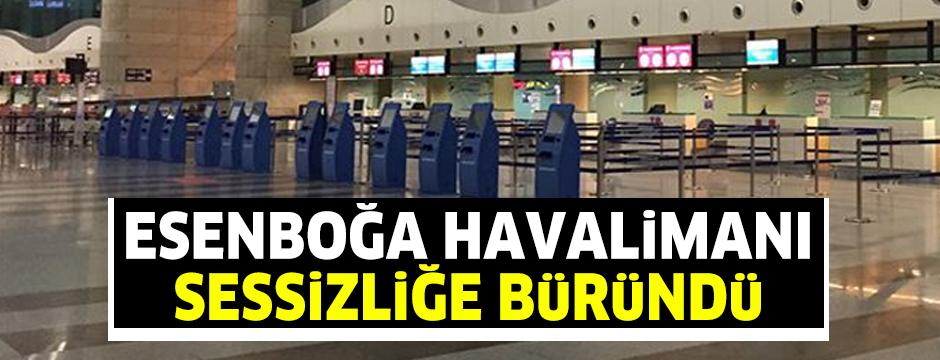 Uçak bilet satışlarına ara verilmesi nedeniyle Esenboğa Havalimanı sessizliğe büründü