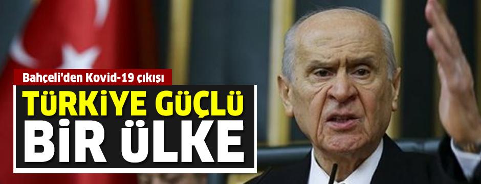 Devlet Bahçeli'den Kovid-19 çıkışı: Türkiye güçlü bir ülkedir