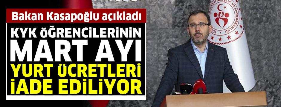 Bakan Kasapoğlu açıkladı: KYK öğrencilerinin mart ayı yurt ücretleri iade ediliyor