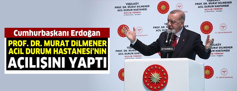 Prof. Dr. Murat Dilmener Acil Durum Hastanesi hizmete açıldı