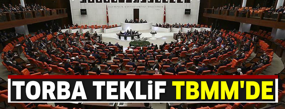Torba teklif, TBMM Başkanlığına sunuldu