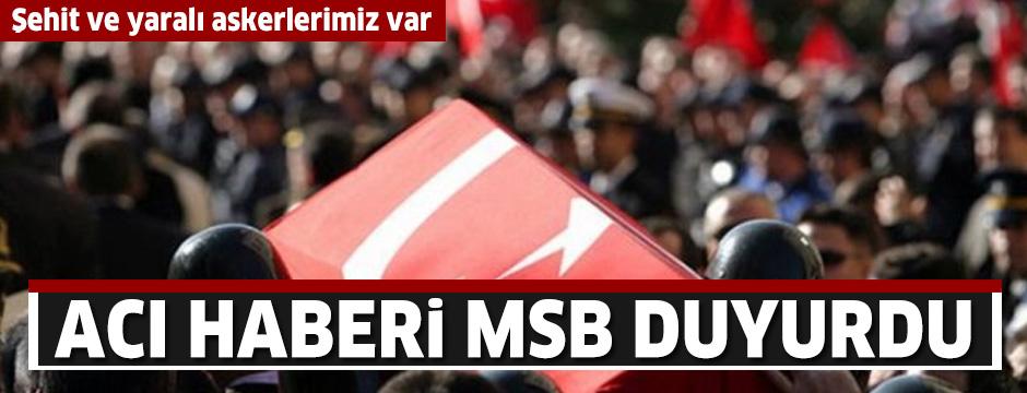 Acı haberi MSB duyurdu: Şehit ve yaralı askerlerimiz var