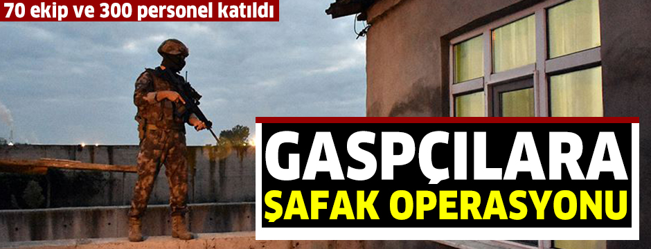Samsun'da gasp şüphelilerine şafak operasyonu