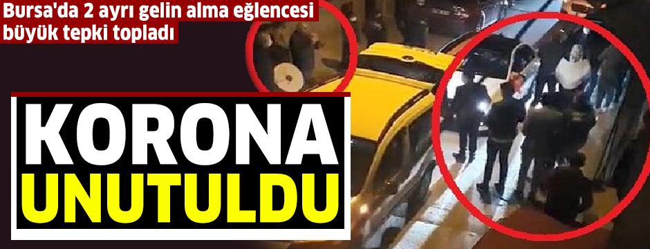 Bursa'da 2 ayrı gelin alma eğlencesinde koronavirüs unutuldu