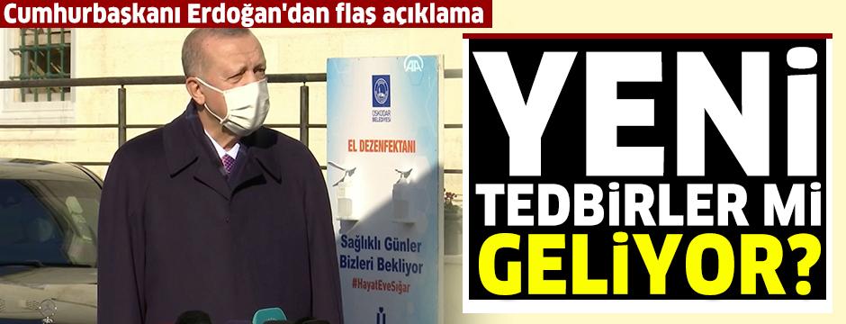 Cumhurbaşkanı Erdoğan: Biz şu anda Sağlık Bakanlığımızın da attığı adımlarla tedbirleri almaya mecburuz ve alacağız