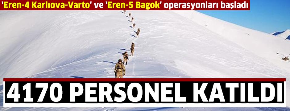 'Eren-4 Karlıova-Varto' ve 'Eren-5 Bagok' operasyonları başladı