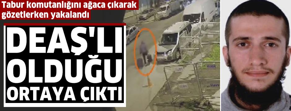 İstanbul'da DEAŞ'lı terörist tabur komutanlığını gözetlerken yakalandı