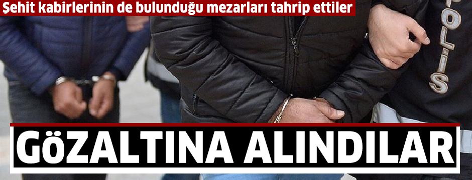 Adana'da şehit kabirlerinin de aralarında olduğu 79 mezarın tahrip edilmesiyle ilgili 5 zanlı yakalandı
