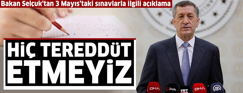 Bakan Selçuk'tan 3 Mayıs'taki sınavlarla ilgili açıklama