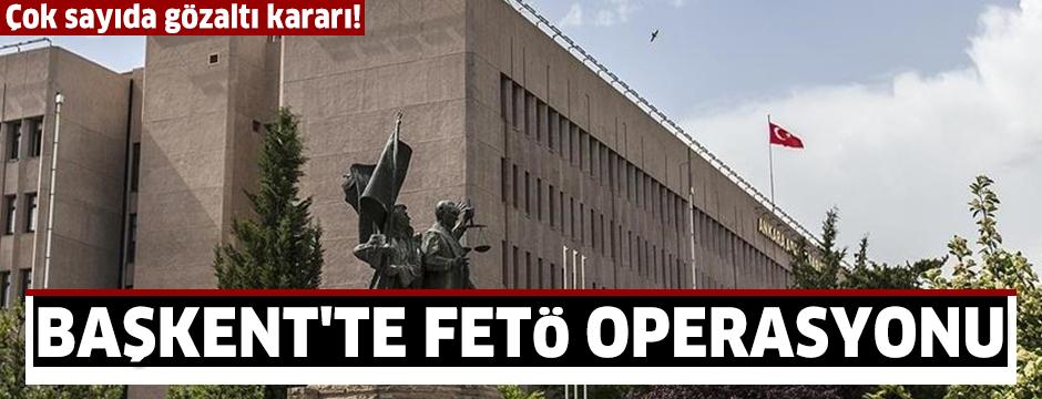 Başkentte FETÖ soruşturmasında 20 şüpheli hakkında gözaltı kararı