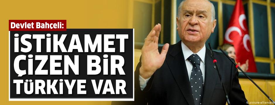 Devlet Bahçeli: İstikamet çizen bir Türkiye var