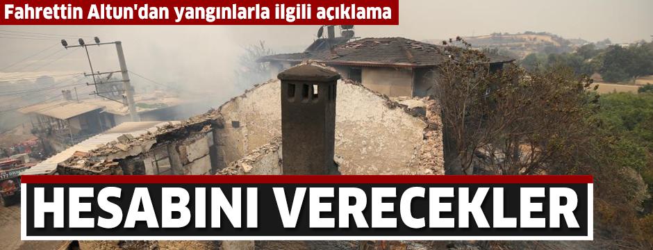 Fahrettin Altun'dan yangınlarla ilgili açıklama: Hesabını verecekler