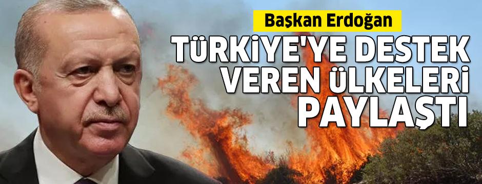Başkan Erdoğan Türkiye'ye destek veren ülkeleri paylaştı