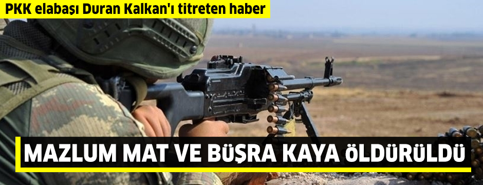 PKK elabaşı Duran Kalkan'ı titreten haber! Mazlum Mat ve Büşra Kaya öldürüldü