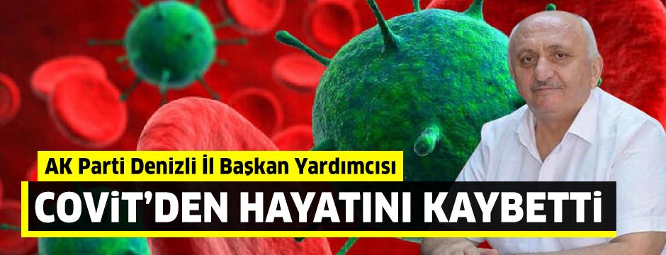 AK Parti Denizli İl Başkan Yardımcısı, koronavirüsten hayatını kaybetti