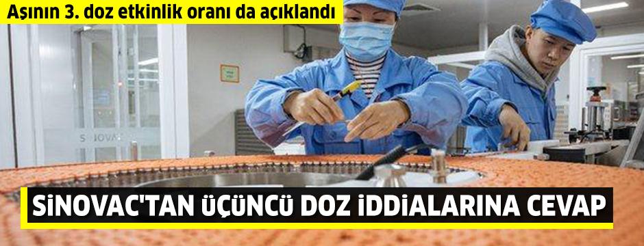 Sinovac'tan üçüncü doz iddialarına cevap! Aşının 3. doz etkinlik oranı da açıklandı
