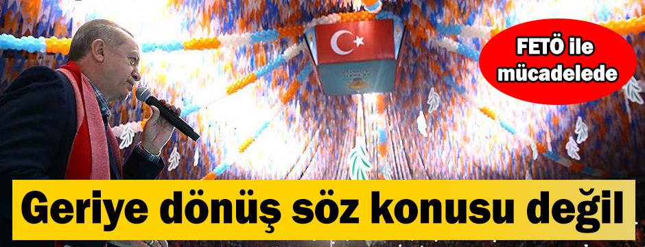 Cumhurbaşkanı Erdoğan: FETÖ ile mücadelede asla geriye dönüş söz konusu değil