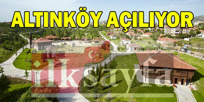 Ankara Altınköy Müzesi 15 Mart'ta açılıyor