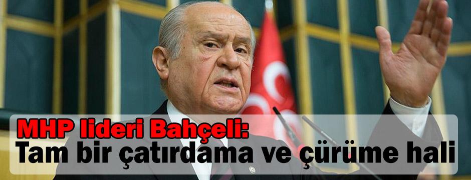 MHP lideri Bahçeli: Tam bir çatırdama ve çürüme hali