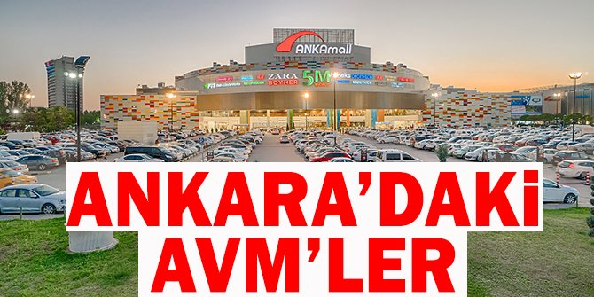 Ankara'nın En İyi Alışveriş Merkezleri - Ankara'daki AVM'ler nerede?