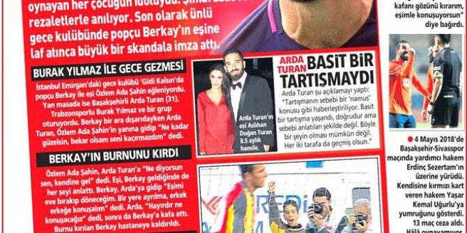 Arda Turan Berkay kavgası ve Arda'nın eşinden açıklama