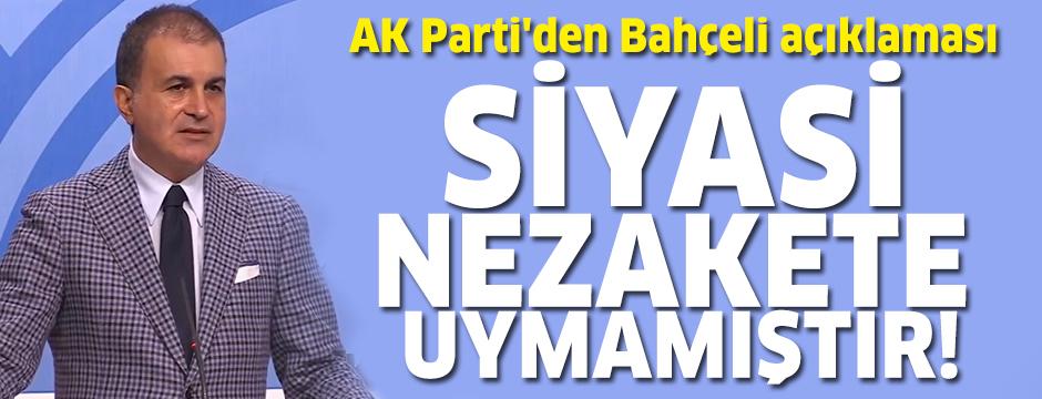 AK Parti'den Devlet Bahçeli açıklamaları! siyasi nezakete uymamıştır.