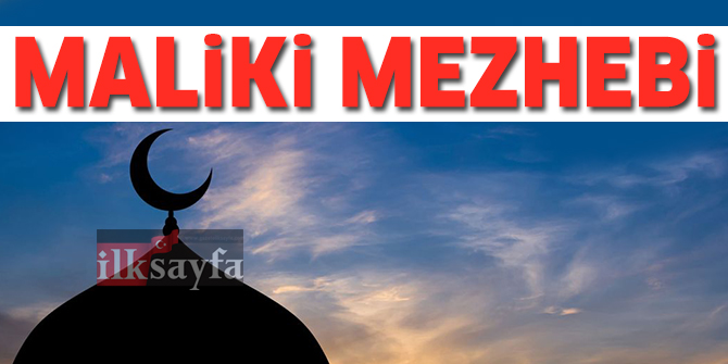 Maliki Mezhebi - Maliki Mezhebi'nin kurucusu kimdir? Amelde Mezhepler..
