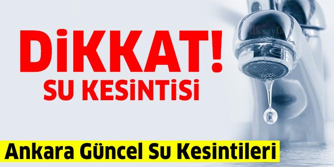 Su Kesintisi 24 Şubat 2020 Ankara'da sular ne zaman gelecek? ASKİ