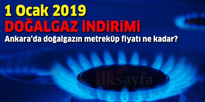 Ankara'da doğalgazın metreküp fiyatı ne kadar? 1 Ocak 2019 Doğalgaz indirimi