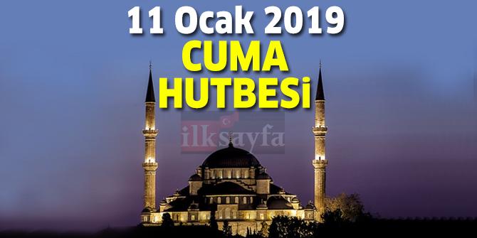 11 Ocak 2019 Cuma Hutbesi yayımlandı! Diyanet İşleri Başkanlığı 11.01.2019