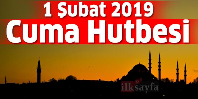 1 Şubat 2019 Cuma Hutbesi - Diyanet İşleri Başkanlığı 1.02.2019