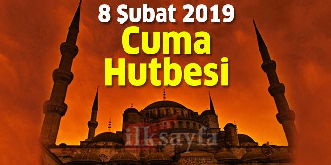 8 Şubat 2019 Cuma Hutbesi - Diyanet İşleri Başkanlığı 8.02.2019