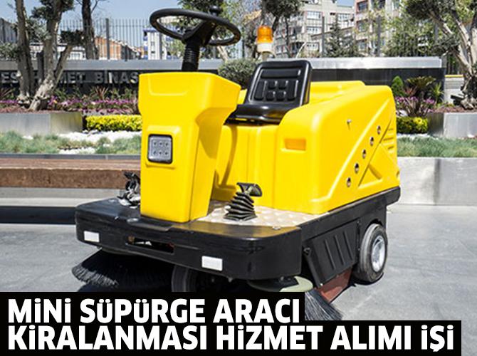 Mini Süpürge Aracı Kiralanması Hizmet Alımı İşi