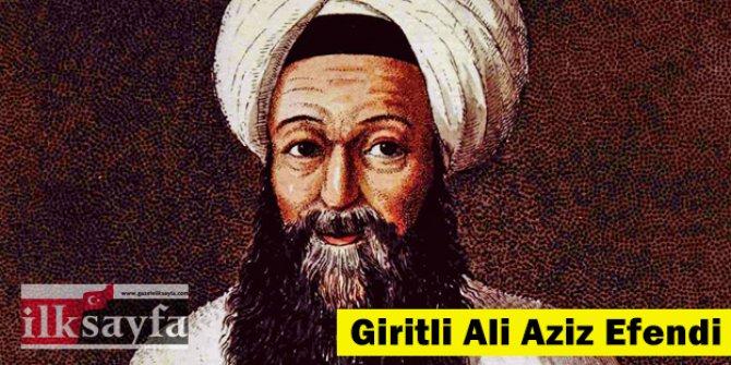 Giritli Ali Aziz Efendi kimdir, mezarı nerede?