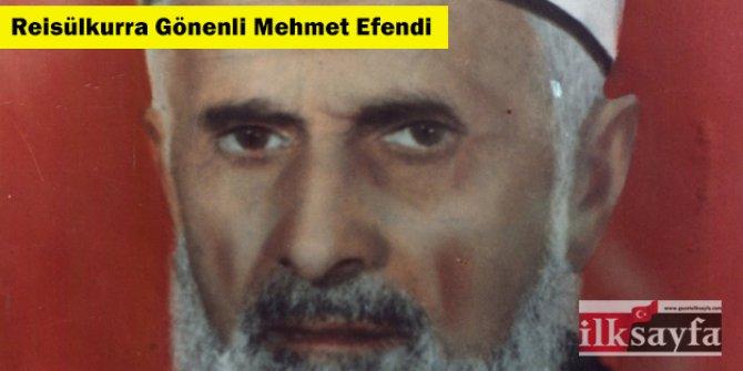 Reisülkurra Gönenli Mehmet Efendi kimdir?