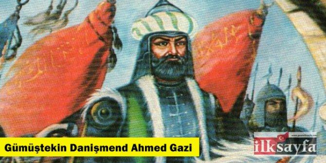 Gümüştekin Danişmend Ahmed Gazi kimdir?