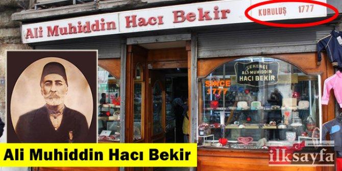 Hacı Bekir Lokumlarının kurucusu kim? Ali Muhiddin Hacı Bekir kimdir?