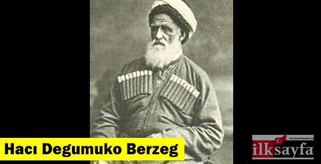Hacı Degumuko Berzeg kimdir?