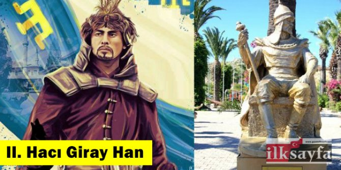 II. Hacı Giray Han kimdir, hangi dönem; nerede yaşadı?