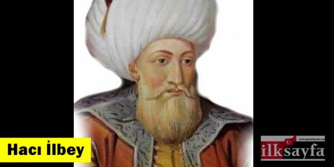 Hacı İlbey kimdir? Haçlılara karşı hangi zaferi kazandı?