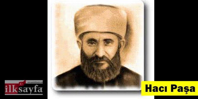 Hacı Paşa kimdir? Anadolu'nun İbni Sinası kim?