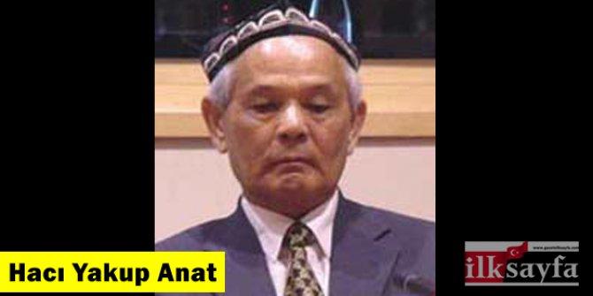 Hacı Yakup Anat kimdir? Neden Çin zulmüne maruz kaldı