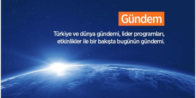 Türkiye ve dünya gündemi 17 Eylül 2019