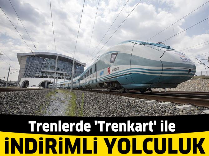 Trenlerde 'Trenkart' ile indirimli yolculuk